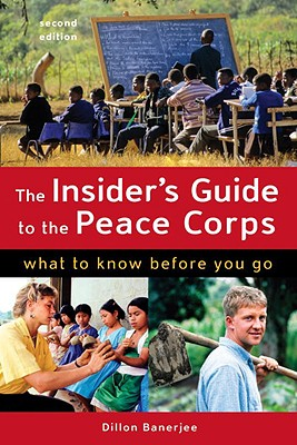 The Insider's Guide to the Peace Corps By Banerjee, Dillion
